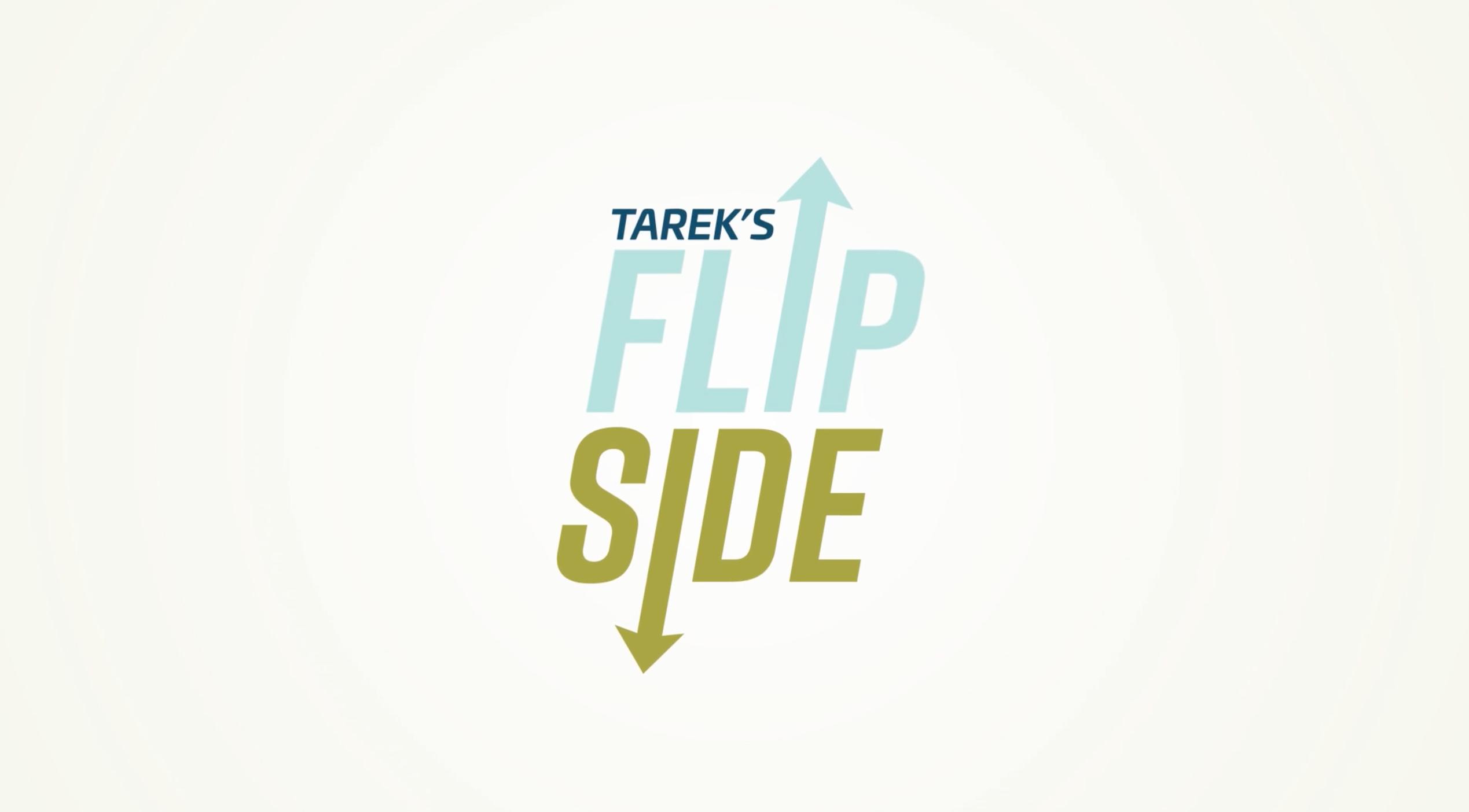 Tarek's Flip Side